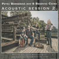Petra Börnerová duo & Besenyei Csaba: Acoustic Session 2