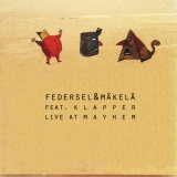 Federsel & Mäkelä featuring Klapper: Live at Mayhem