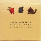 Federsel & Mäkelä featuring Klapper: Live at Mayhem
