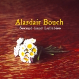 CD: Alasdair Bouch a jeho Second-hand Lullabies do sekáče nepatří