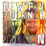 CD: Newton Faulkner se posluchačům s Write It on Your Skin dostane pod kůži